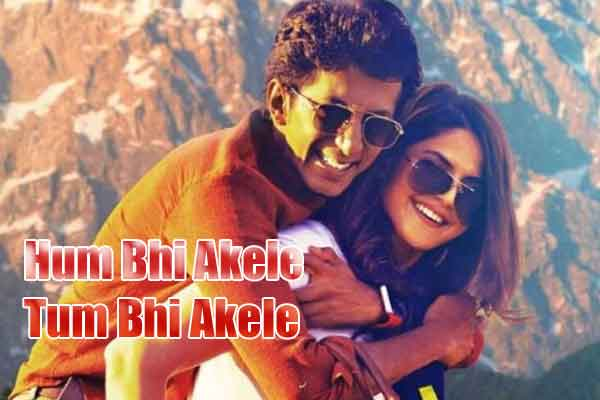 Hum Bhi Akele Tum Bhi Akele full movie download leaked by tamilrockers