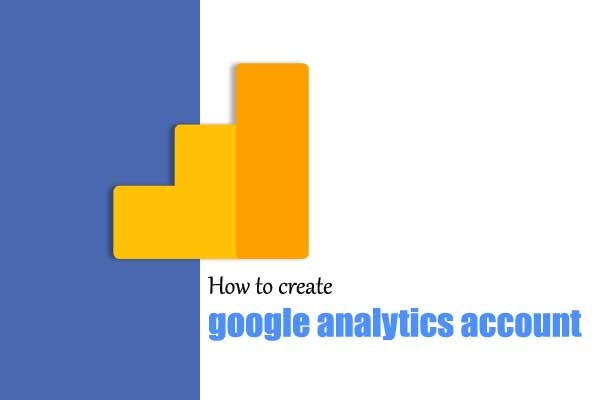 How to create a google analytics account and what is the benefit of it?