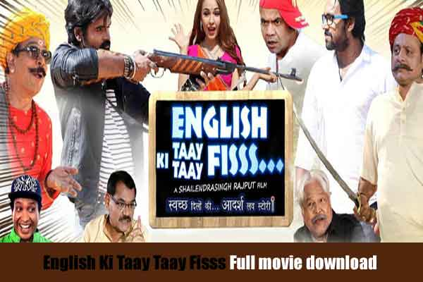 Watch English Ki Taay Taay Fisss Full Movie Download in HD 720p