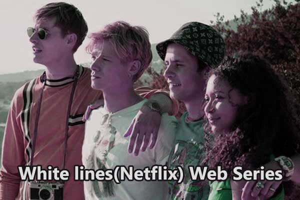 White lines(Netflix) Web Series - Watch Online and full hd Download